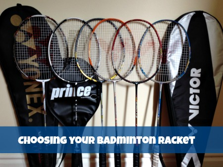 How To Choose Your Badminton Racket