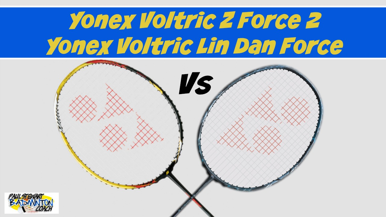 Yonex Voltric Z Force II vs Voltric Lin Dan Force Badminton Rackets