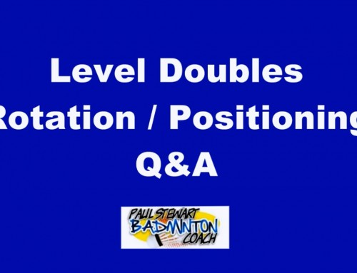 Badminton Level Doubles Rotation and Positioning – Q and A