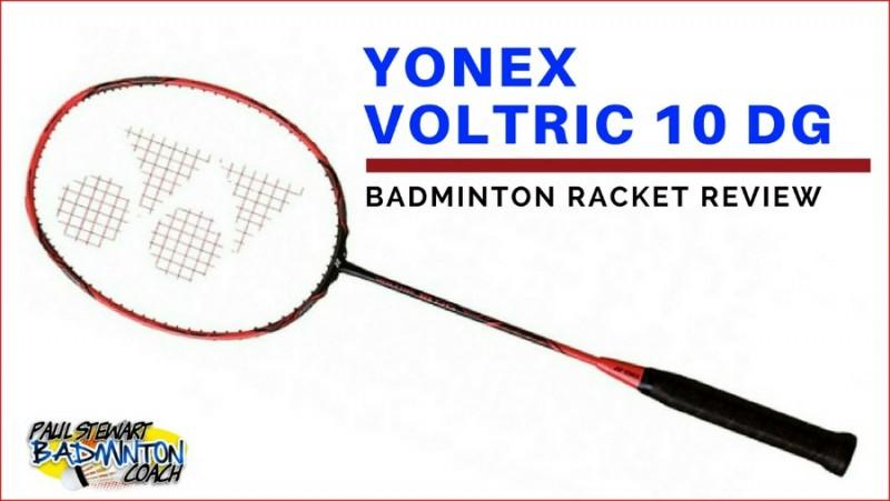 Yonex Voltric 10 DG Written Badminton Racket Review  4130c29daf09d