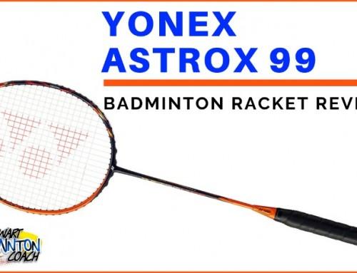 Yonex Astrox 99 Badminton Racket Review