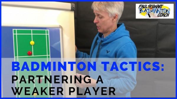 Badminton Tactics Partnering Weaker Player