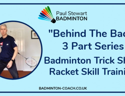 Behind The Back Badminton Trick Shots – Racket Skills Training