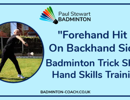 Badminton Trick Shot – Forehand Hit on Backhand Side