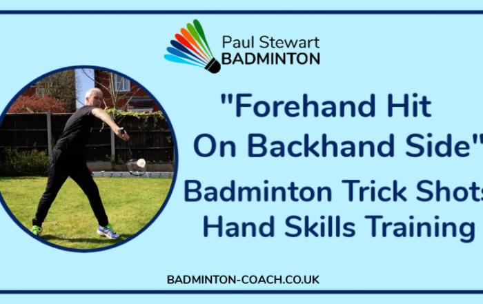 Badminton Trick Shot - Forehand Hit On Backhand Side