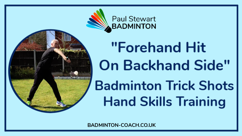Badminton Trick Shot - Forehand Hit On Backhand Side