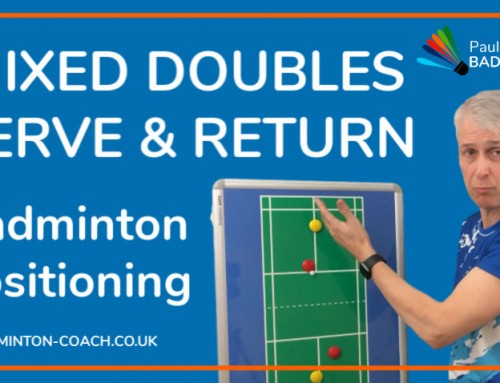 Badminton Positioning for Mixed Doubles Serve & Return