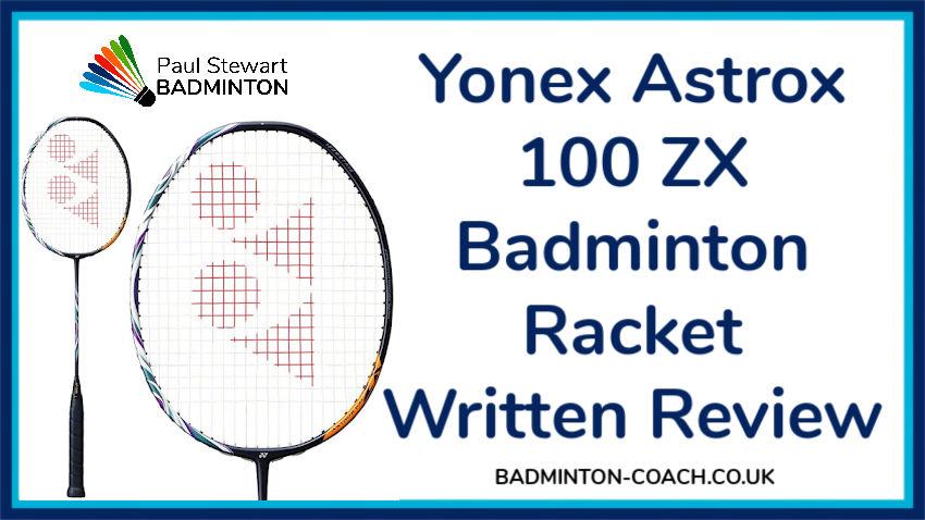 Yonex Astrox 100 Zx Badminton Racket Review Paul Stewart