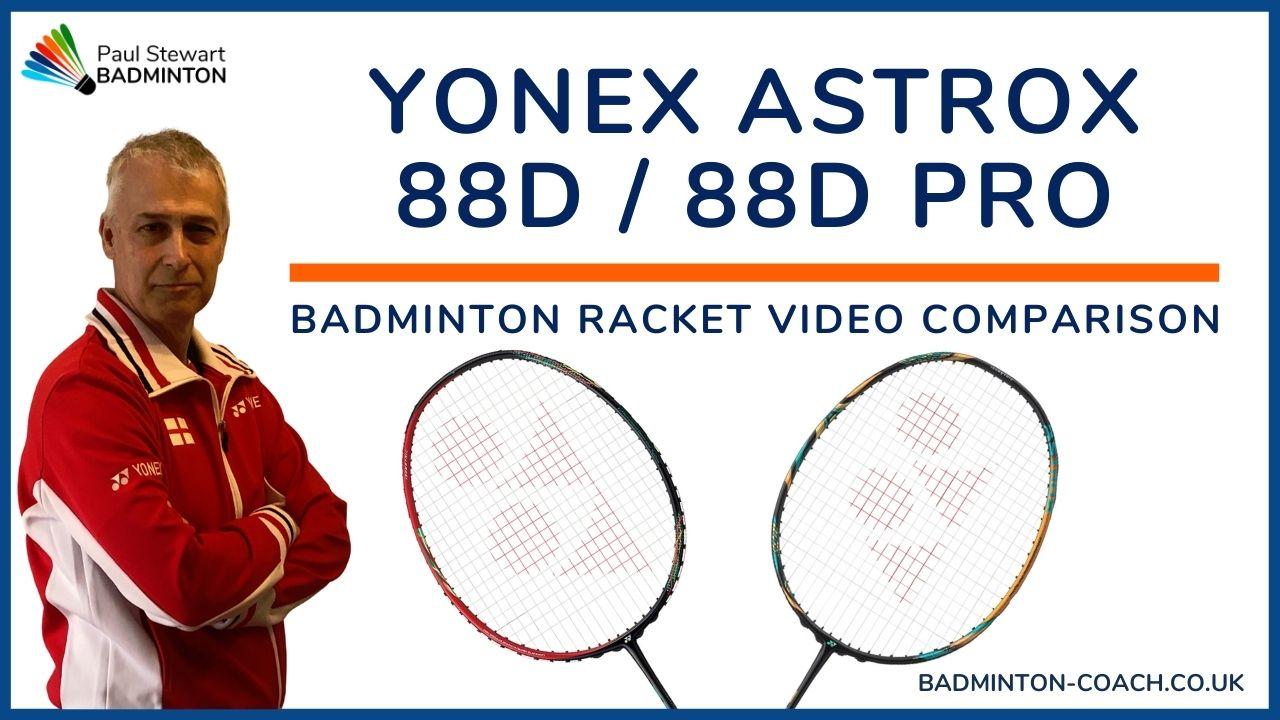 Yonex Astrox 88D & 88D Pro Comparison