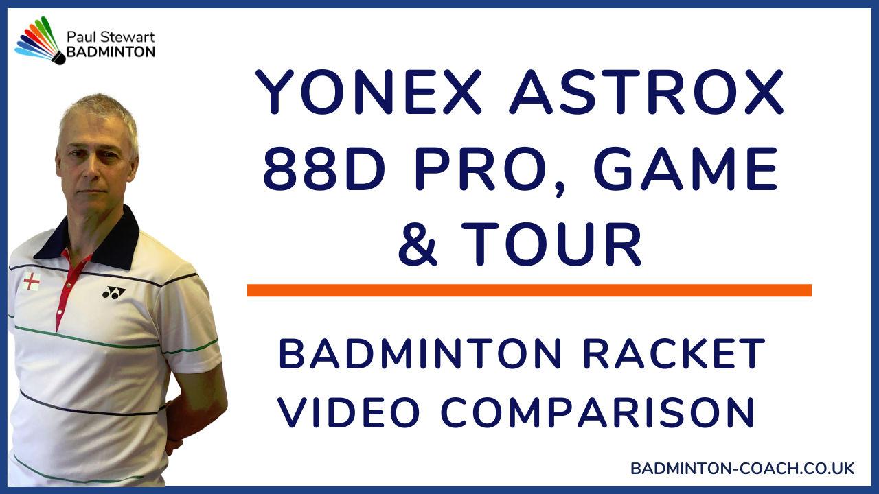 Yonex Astrox 88D Pro, Game & Tour Video Comparison