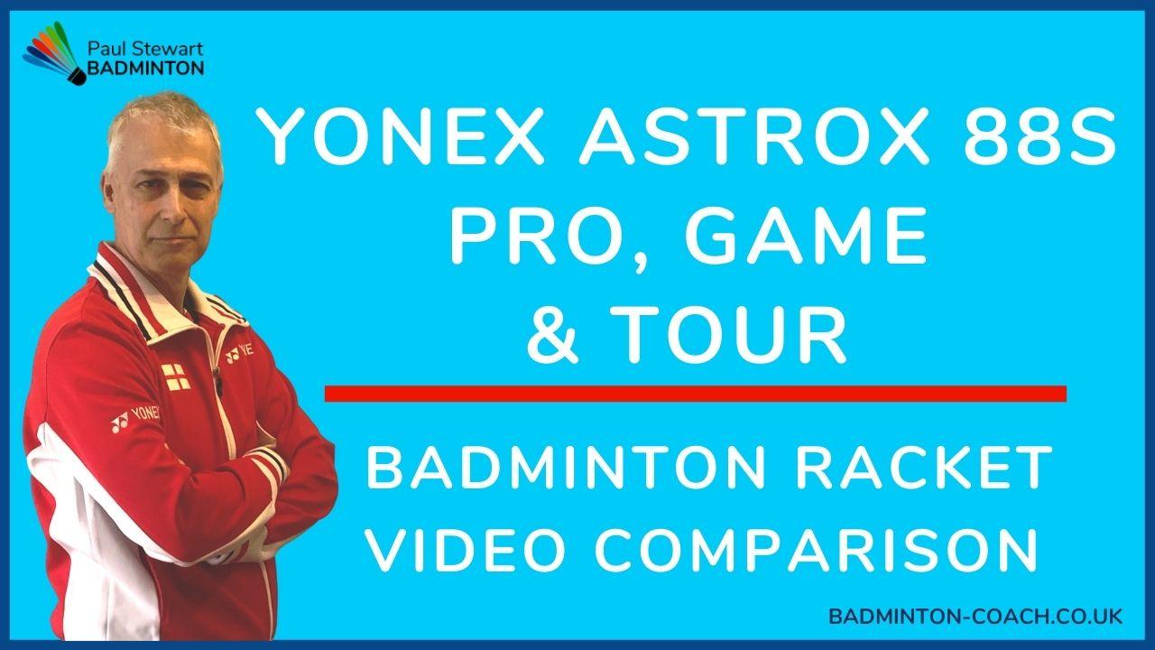 Yonex Astrox 88S Pro, Game & Tour Comparison